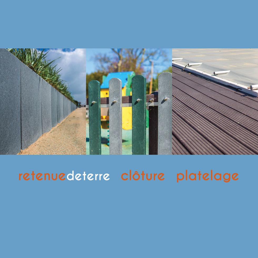 Espace Créatic - Retenue de Terre / Clôture / Platelage - Catalogue des produits en matériau recyclé 100% recyclables